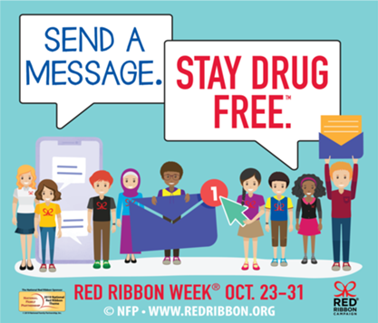 This years Red Ribbon Week theme is Send a Message. Stay Drug Free.
