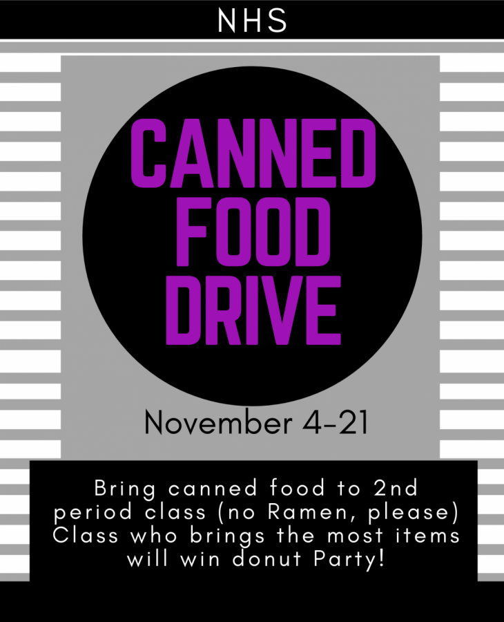 Bring canned goods to second period for the NHS food drive. All food donated will remain in the community.