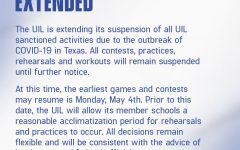 In a press release today, UIL has postponed all contests, practices, rehearsals and workouts until further notice. The earliest games and contest may resume is May 4th.