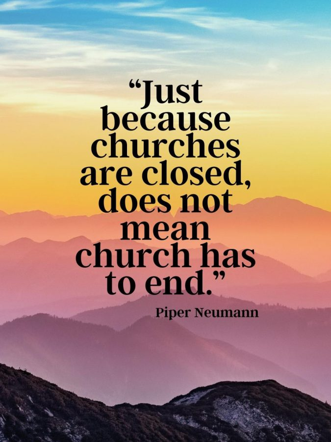 Staff+member+Piper+Neumann+gives+her+opinion+on+how+worship+has+changed+since+the+COVID-19+has+closed+area+churches.+