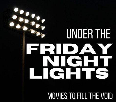 UNDER THE FRIDAY NIGHT LIGHTS. Until the football season starts, there are some great movies to fill the void.