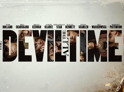 DEVIL ALL THE TIME. The new southern gothic thriller, The Devil All the Time based on the 2012 novel by Donald Ray Pollock, is a Netflix film that is sure to make you feel a plethora of emotions.