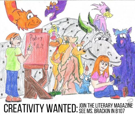 CREATIVITY WANTED. A literary magazine for students to showcase their talent in poetry, art, photography and creative writing is in the works. Anyone interested needs to stop by B107 and talk to Ms. Brackin.