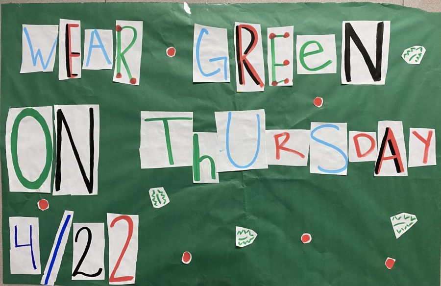 WEAR+GREEN.+A+poster+in+the+hall+promotes+Earth+Day.+All+students+are+encouraged+to+wear+green.